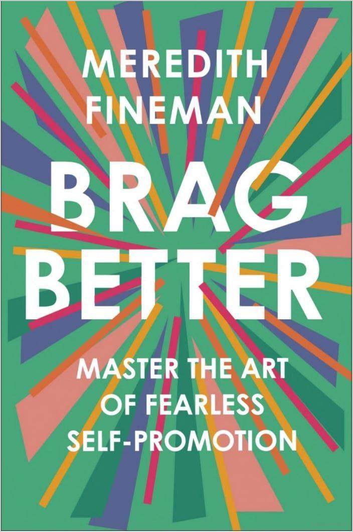 Brag better-Meredith Fineman