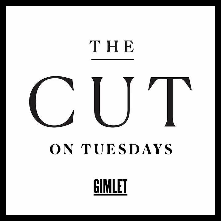 The CUT on Tuesdays - Gimlet